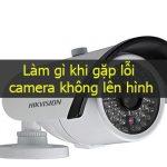 Nguyên nhân và cách khắc phục camera không lên hình